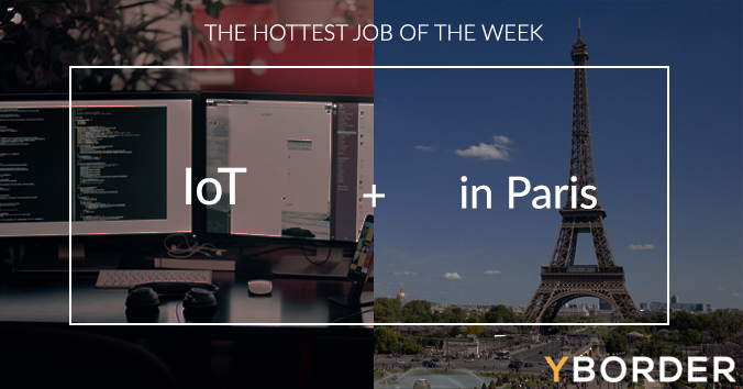 Hottest job of the week #4 : IoT + Paris
