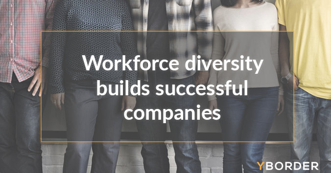 Workforce diversity builds successful companies