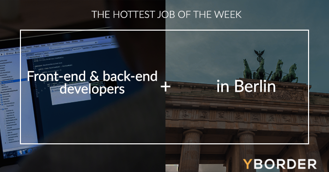The hottest job of the week: Front-end & back-end developers in Berlin